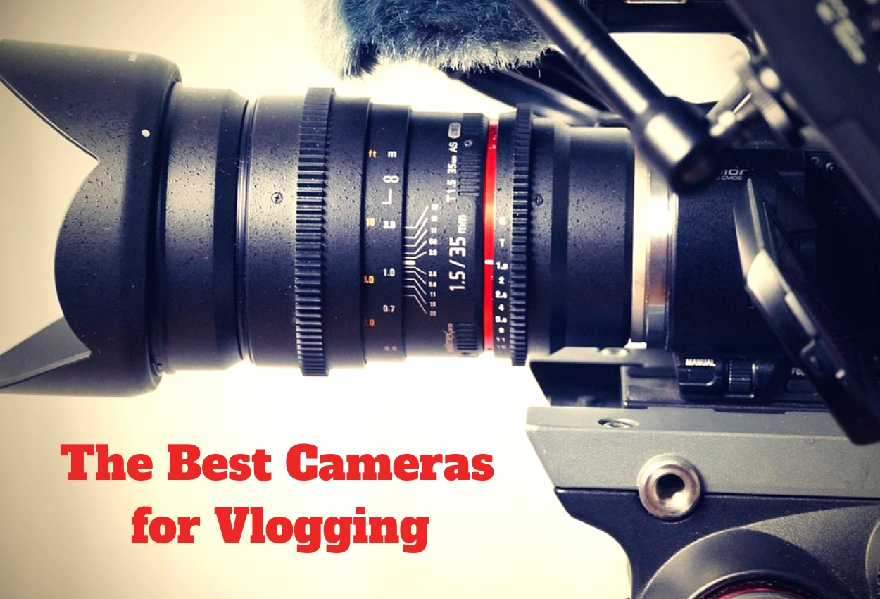 The Best Cameras for Vlogging