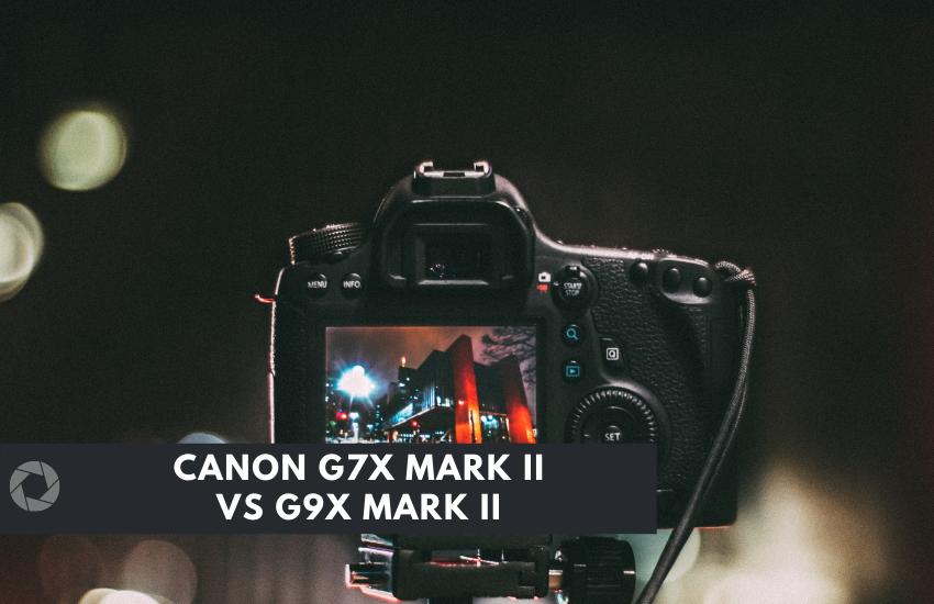 Canon g7x mark II vs g9x mark ii